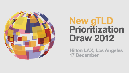 New gTLD Prioritization Draw 2012 | Hilton LAX, Los Angeles | 17 December 2012